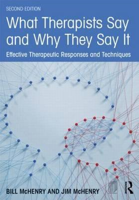 What Therapists Say and Why They Say it (BOK)