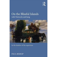 On the Blissful Islands with Nietzsche and Jung (BOK)