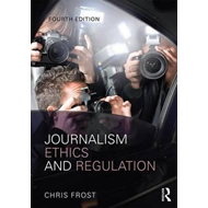 Journalism Ethics and Regulation (BOK)