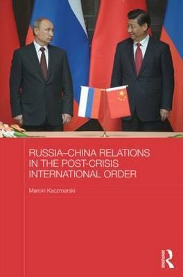 Russia-China Relations in the Post-Crisis International Orde (BOK)