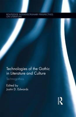 Technologies of the Gothic in Literature and Culture (BOK)