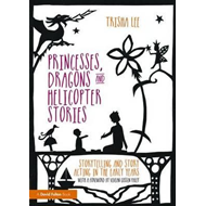 Princesses, Dragons and Helicopter Stories (BOK)