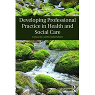 Developing Professional Practice in Health and Social Care (BOK)