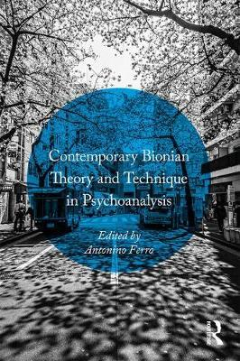 Contemporary Bionian Theory and Technique in Psychoanalysis (BOK)