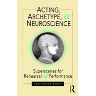 Acting, Archetype, and Neuroscience (BOK)
