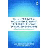Manual of Regulation-Focused Psychotherapy for Children (RFP (BOK)
