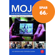 Produktbilde for MOJO: The Mobile Journalism Handbook - How to Make Broadcast Videos with an iPhone or iPad (BOK)