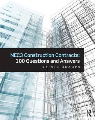 NEC3 Construction Contracts: 100 Questions and Answers (BOK)