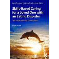 Skills-based Caring for a Loved One with an Eating Disorder (BOK)
