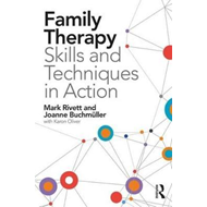 Family Therapy Skills and Techniques in Action (BOK)
