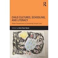 Child Cultures, Schooling, and Literacy (BOK)