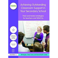 Achieving Outstanding Classroom Support in Your Secondary Sc (BOK)