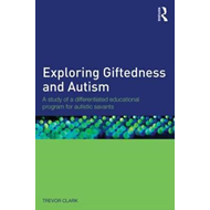 Exploring Giftedness and Autism (BOK)