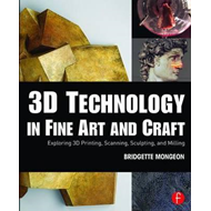 3D Technology in Fine Art and Craft (BOK)