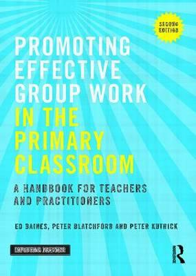 Promoting Effective Group Work in the Primary Classroom (BOK)
