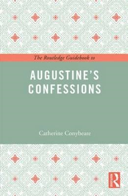 Routledge Guidebook to Augustine's Confessions (BOK)