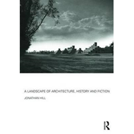 Landscape of Architecture, History and Fiction (BOK)