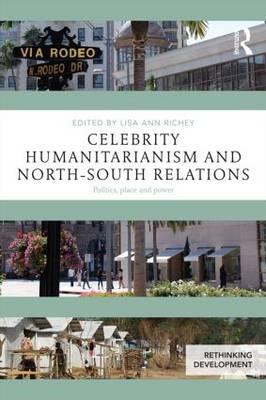 Celebrity Humanitarianism and North-South Relations (BOK)