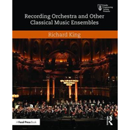 Recording Orchestra and Other Classical Music Ensembles (BOK)