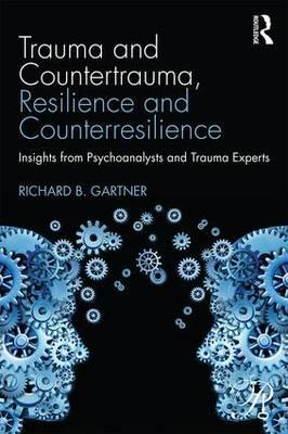 Trauma and Countertrauma, Resilience and Counterresilience (BOK)