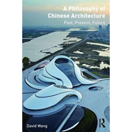 Philosophy of Chinese Architecture (BOK)
