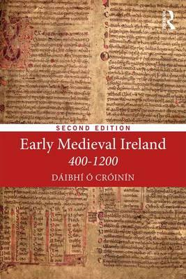 Early Medieval Ireland 400-1200 (BOK)