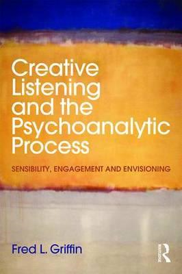 Creative Listening and the Psychoanalytic Process (BOK)