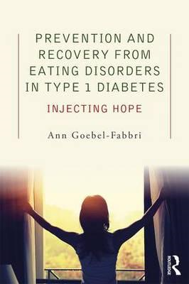 Prevention and Recovery from Eating Disorders in Type 1 Diab (BOK)