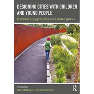 Designing Cities with Children and Young People (BOK)