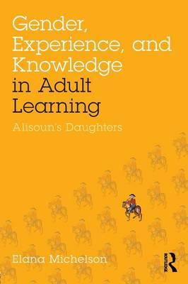 Gender, Experience, and Knowledge in Adult Learning (BOK)