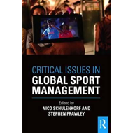 Critical Issues in Global Sport Management (BOK)