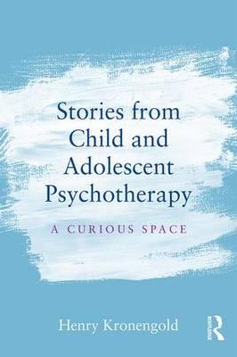 Stories from Child & Adolescent Psychotherapy (BOK)