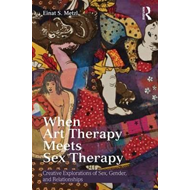 When Art Therapy Meets Sex Therapy (BOK)