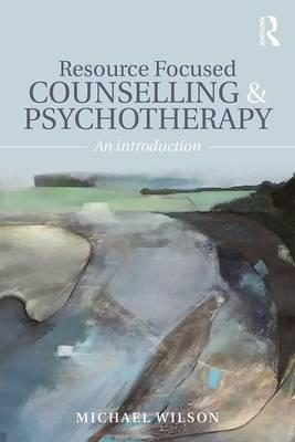 Resource Focused Counselling and Psychotherapy (BOK)