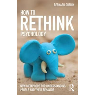 How to Rethink Psychology (BOK)