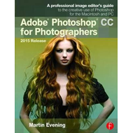 Adobe Photoshop CC for Photographers, 2015 Release (BOK)