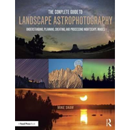Complete Guide to Landscape Astrophotography (BOK)