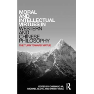 Moral and Intellectual Virtues in Western and Chinese Philos (BOK)