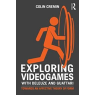 Exploring Videogames with Deleuze and Guattari (BOK)