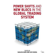 Power Shifts and New Blocs in the Global Trading System (BOK)