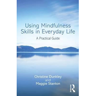 Using Mindfulness Skills in Everyday Life (BOK)