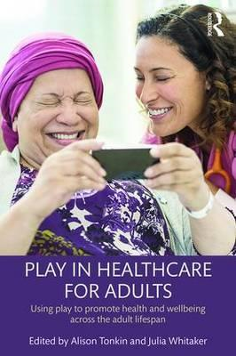 Play in Healthcare for Adults (BOK)
