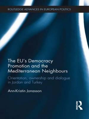 EU's Democracy Promotion and the Mediterranean Neighbours (BOK)