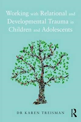 Working with Relational and Developmental Trauma in Children (BOK)