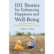 101 Stories for Enhancing Happiness and Well-Being (BOK)