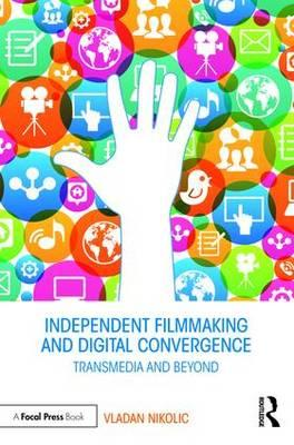 Independent Filmmaking and Digital Convergence (BOK)