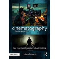 Cinematography: Theory and Practice (BOK)