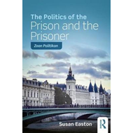Politics of the Prison and the Prisoner (BOK)