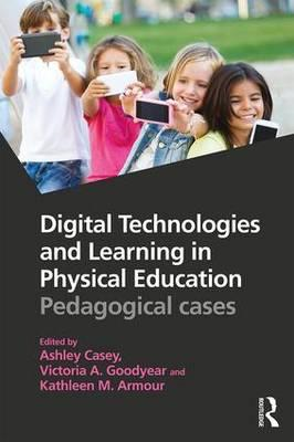 Digital Technologies and Learning in Physical Education (BOK)