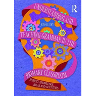 Understanding and Teaching Grammar in the Primary Classroom (BOK)